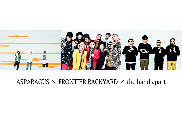 ASPARAGUS×FRONTIER BACKYARD×the band apart
