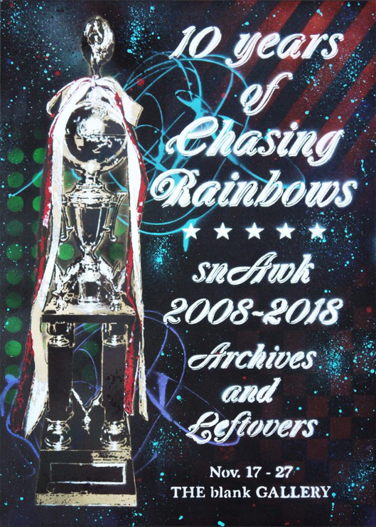 snAwk『10 years of Chasing Rainbows』2018年11月17日(土)~27日(火)at THE blank GALLERY