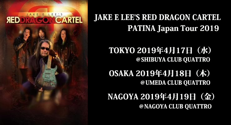 JAKE E LEE'S RED DRAGON CARTEL PATINA Japan Tour 2019