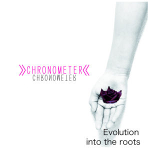 CHRONOMETER - New Album『Evolution into the roots』Release