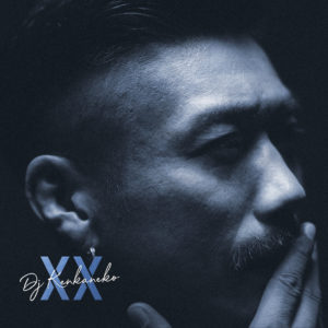 DJ KEN KANEKO『XX』