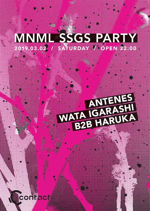 『MNML SSGS PARTY』2019年3月2日(土)at 渋谷 Contact