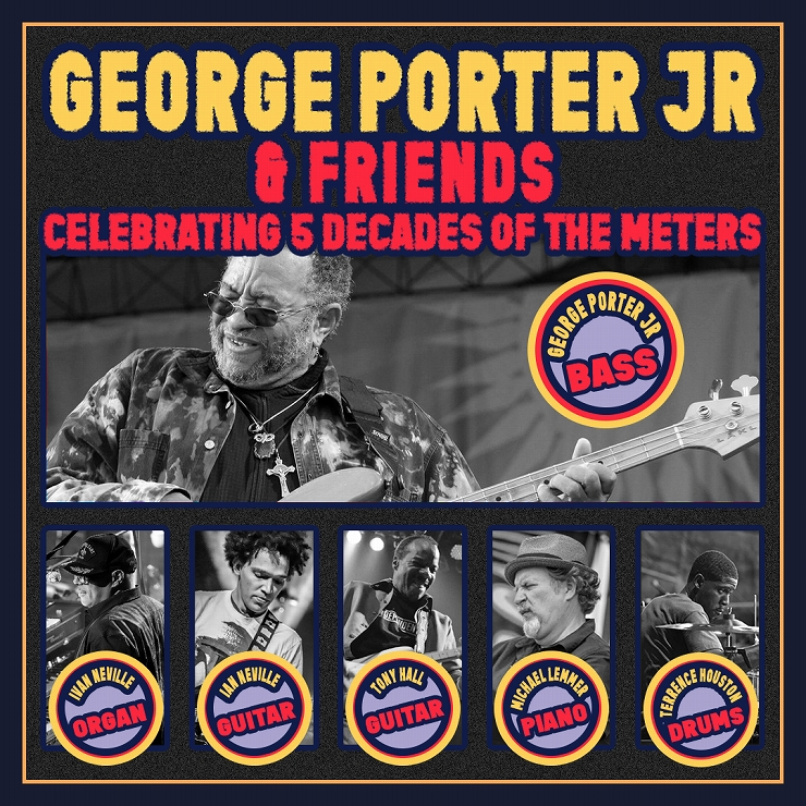 GEORGE PORTER JR & FRIENDS