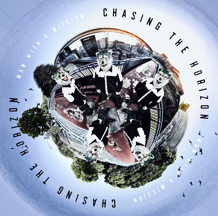 MAN WITH A MISSION 「Chasing the Horizon」