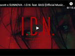 18scott x SUNNOVA『I.D.N. feat. BASI』MUSIC VIDEO