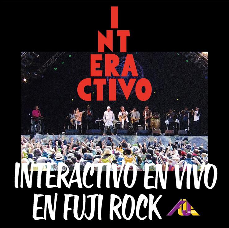 INTERACTIVO - LIVE ALBUM『INTERACTIVO EN VIVO EN FUJI ROCK』Release
