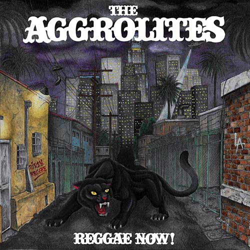 THE AGGROLITES - New Album『REGGAE NOW!』