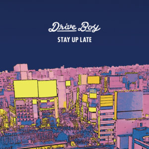 Drive Boy - Mini Album『Stay Up Late』Release