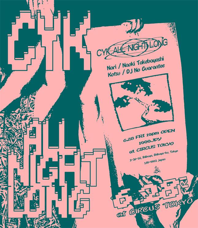 『CYK ALL NIGHT LONG』2019年6月28日(金)at CIRCUS Tokyo