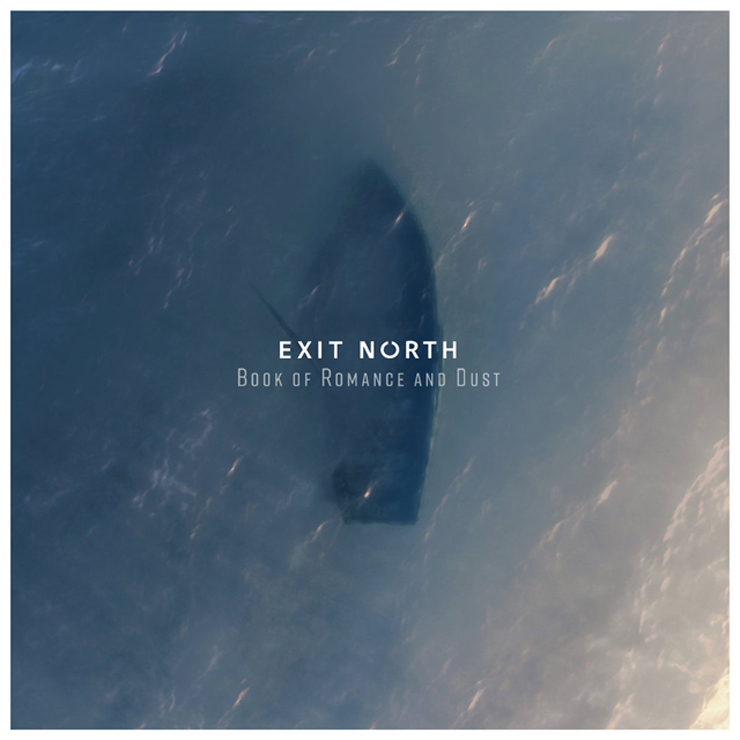 EXIT NORTH デビューアルバム『Book of Romance and Dust』