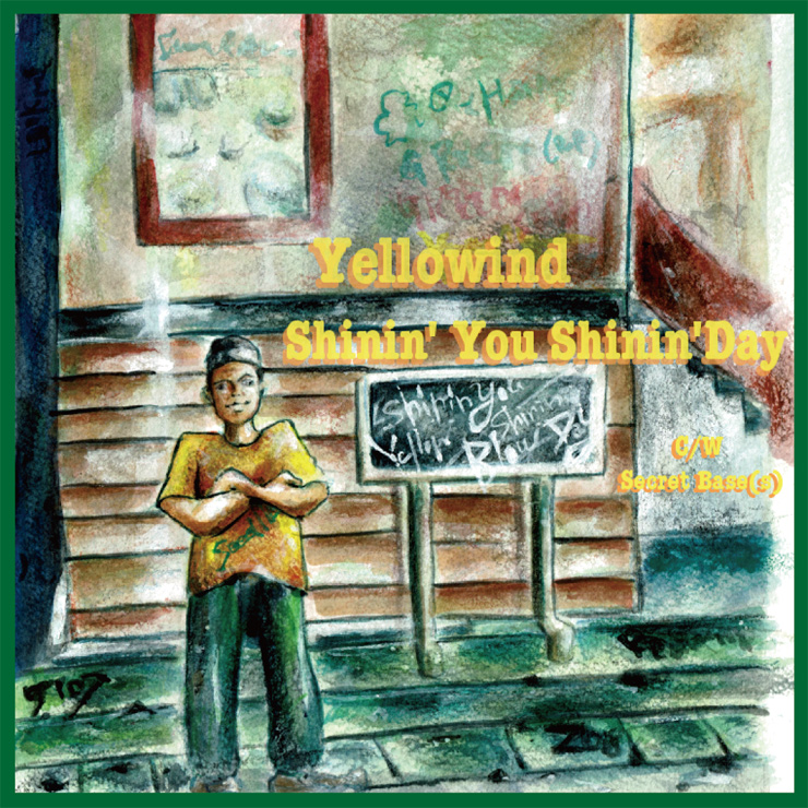 Yellowind(鴨居哲也ソロプロジェクト) - 7インチシングル『Shinin' You Shinin' Day w/ Secret Base(s)』Release