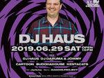 『EDGE HOUSE feat. DJ HAUS』2019年6月29日(土)at 渋谷 SOUND MUSEUM VISION