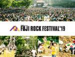 FUJI ROCK FESTIVAL '19 ~フジロック事前展望スペシャル~