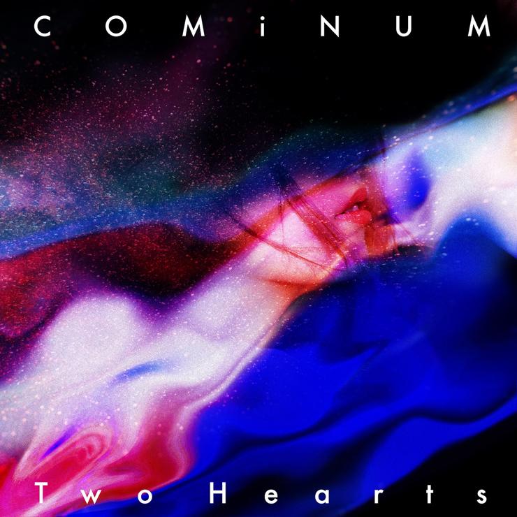COMiNUM - 新曲『Two Hearts』デジタルリリース。