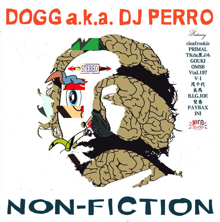 DOGG a.k.a. DJ PERRO - New Album『NON-FICTION』Release
