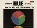 『SUGARHILL & DAIRIKU presents HUE』2019年8月30日(金)at 渋谷 Contact
