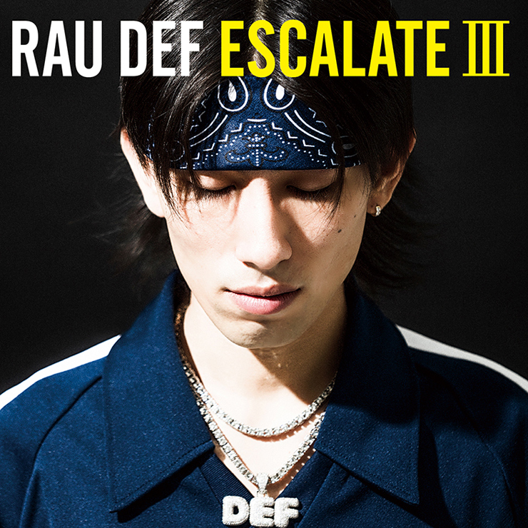 RAU DEF - New Album『ESCALATE III』Release