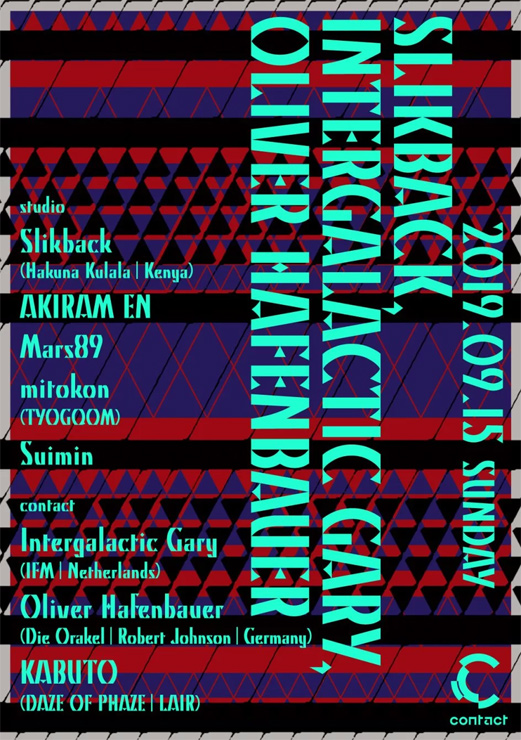 『Slikback / Intergalactic Gary, Oliver Hafenbauer』2019年9月15日(日・祝前日)at 渋谷 Contact
