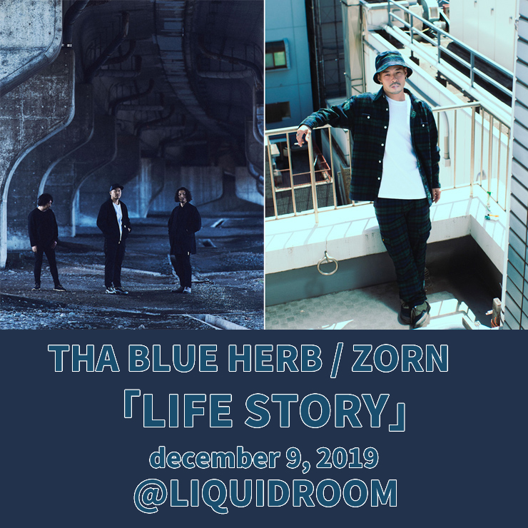 THA BLUE HERB / ZORN『LIFE STORY』2019年12月9日(月)at 恵比寿LIQUIDROOM