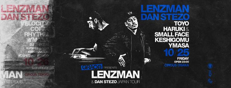 『Lenzman & Dan Stezo Japan Tour 2019』2019年10月25日(金) at Circus Osaka / 2019年10月26日(土) at Circus Tokyo