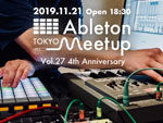 『Ableton Meetup Tokyo Vol.27 4th Anniversary』2019年11月21日(木) at 恵比寿 Time Out Cafe&Diner