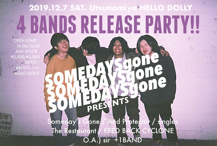 Someday's Gone pre. Someday's Gone&AndProtector&singles&The Restaurant 4BANDS RELEASE PARTY!!