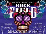 LOUNGE MUSIC DAY『ROCK FIELD』 2019年10月25日(金)at 平塚 HAPPY MOUNTAIN BAR