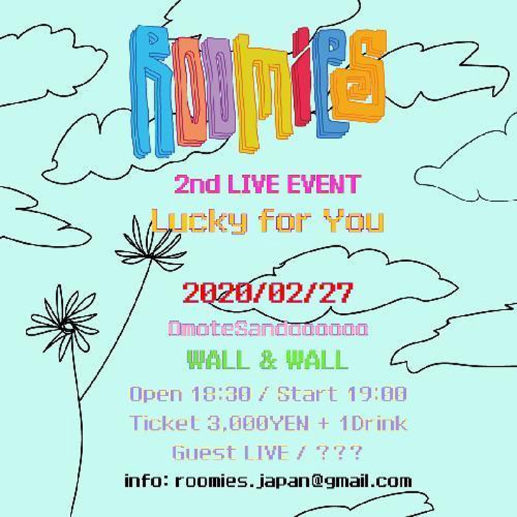 Roomies - 2nd LIVE『Lucky for You』2020年2月27日(木) at 表参道 WALL&WALL