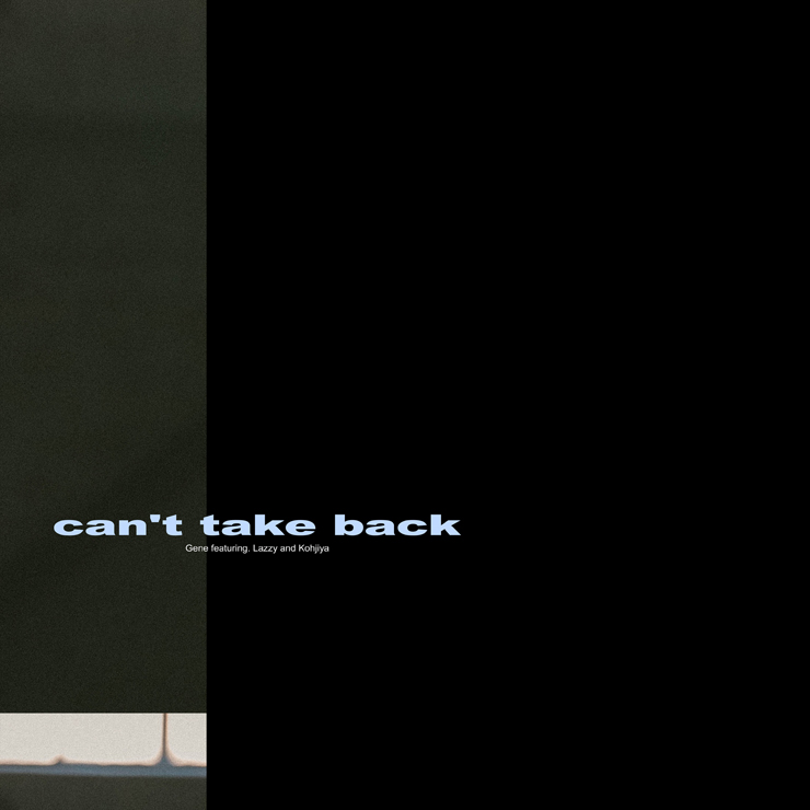 XY GENE - New Single『Can't take back (feat. Lazzy , Kohjiya from MADz's)』Release