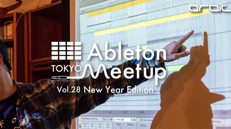 『Ableton Meetup Tokyo Vol.28』2020年1月13日(月・祝) at  三軒茶屋 Space Orbit
