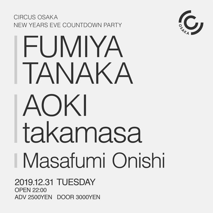 『CIRCUS OSAKA NEW YEAR'S EVE』2019年12月31日(火)at CIRCUS OSAKA