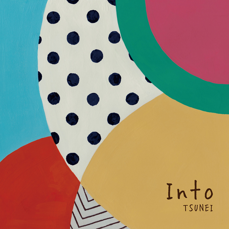 TSUNEI - New Album『Into』Release