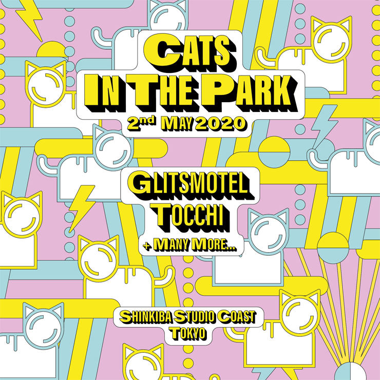『CATS IN THE PARK』2020年5月2日(土) at 新木場STUDIO COAST