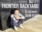 新代田FEVER & Niw! Records presents「FRONTIER BACKYARD LIVE生配信 at 新代田FEVER」2020年3月16日(月) 20時~