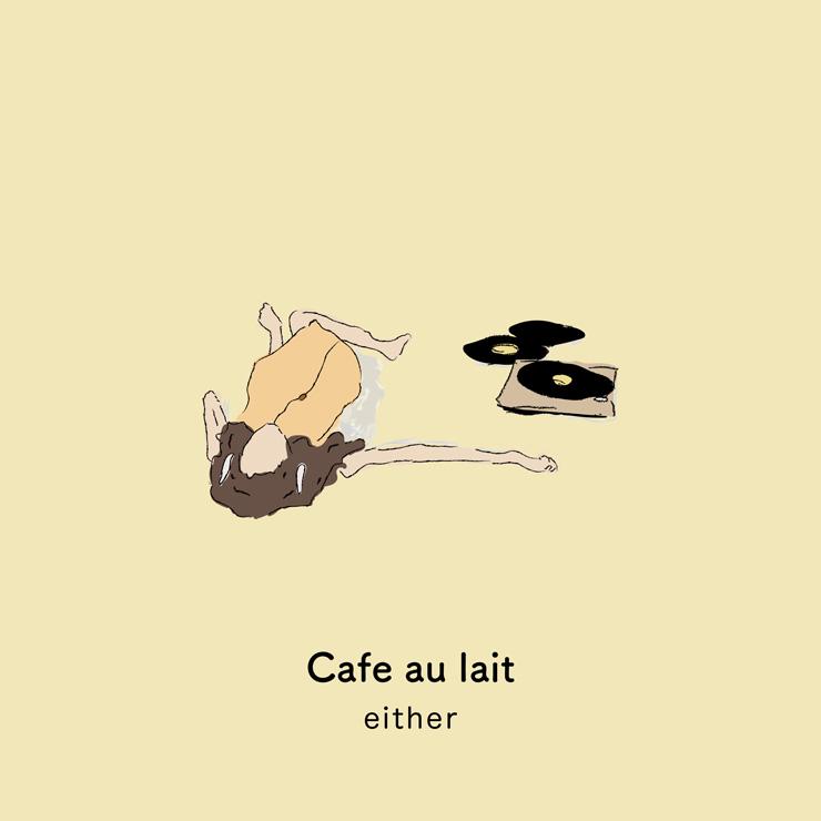either - 自主制作盤『Cafe au lait』を特定店舗にて限定リリース