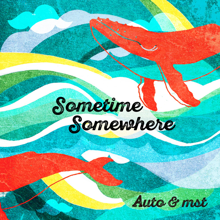 Auto&mst - New EP『Sometime Somewhere』Release