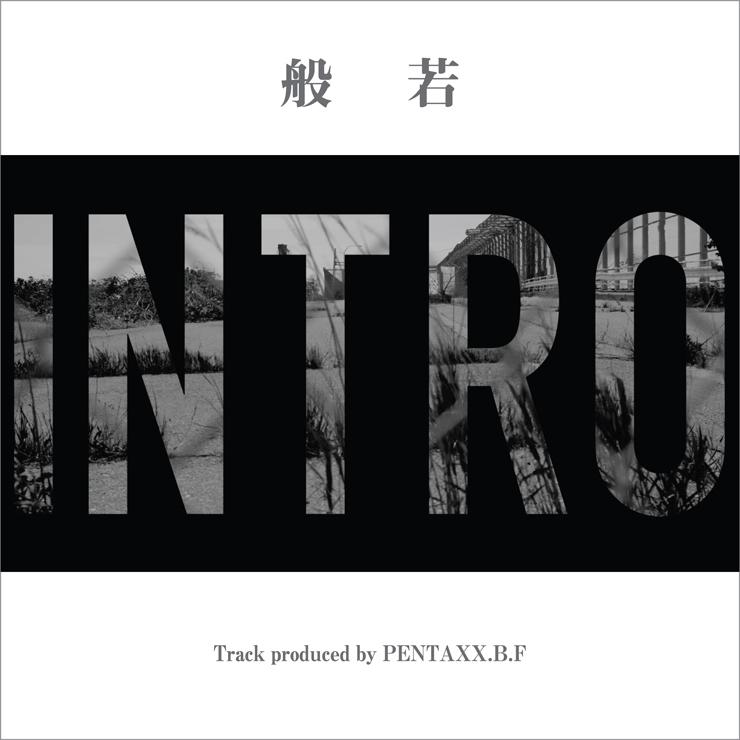 般若 - New Single『INTRO』Release & MV公開
