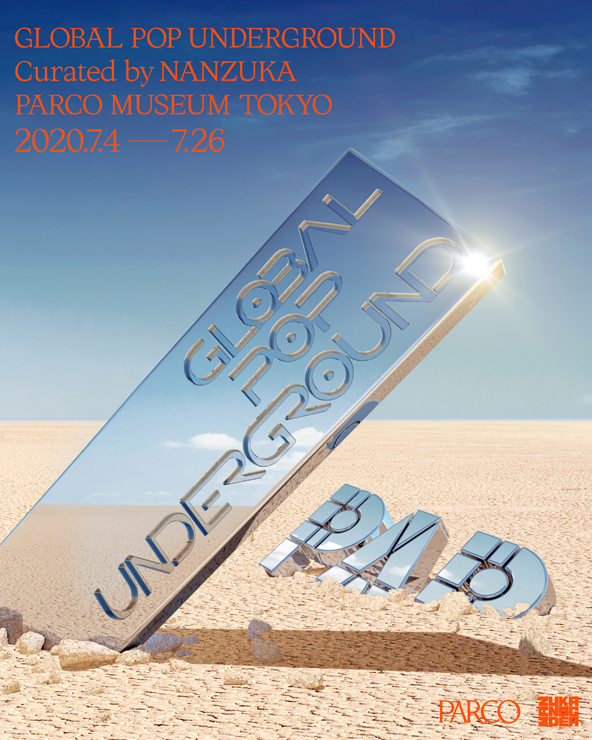 『GLOBAL POP UNDERGROUND』2020年7月4日(土)~7月26日(日) at PARCO MUSEUM TOKYO(渋谷PARCO 4F)