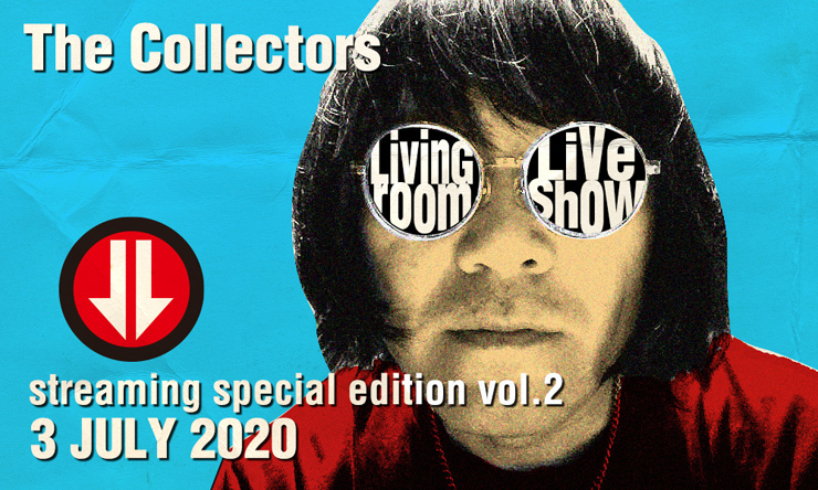 THE COLLECTORS - 有料配信「LIVING ROOM LIVE SHOW~THE COLLECTORS live at QUATTRO 2018 streaming special edition Vol.2~」2020年7月3日(金)21時~