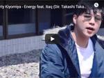 Dirty Kiyomiya『Energy feat. Itaq (Dir. Takashi Takahashi)』MUSIC VIDEO