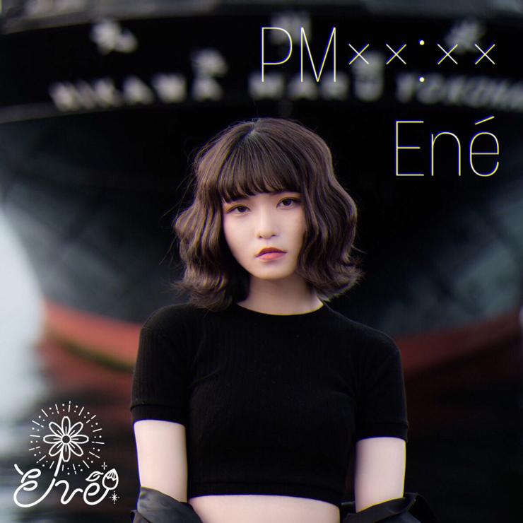 Ené『PM xx:xx』