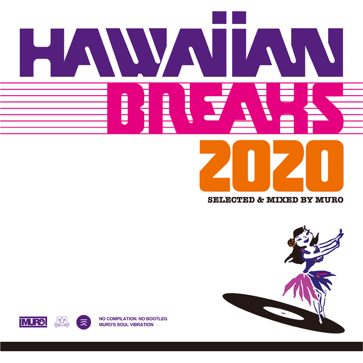 MURO - MIX CD『HAWAIIAN BREAKS 2020』Release