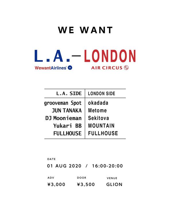 『WE WANT L.A - LONDON』2020年8月1日(土) at 大阪 GLION MUSEUM