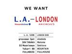 『WE WANT L.A – LONDON』2020年8月1日(土) at 大阪 GLION MUSEUM