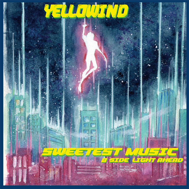 Yellowind - 7インチ『Sweetest Music/Light Ahead』Release
