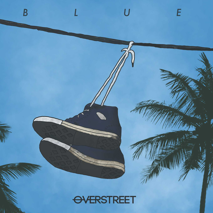 OVERSTREET - New Single『Blue』Release