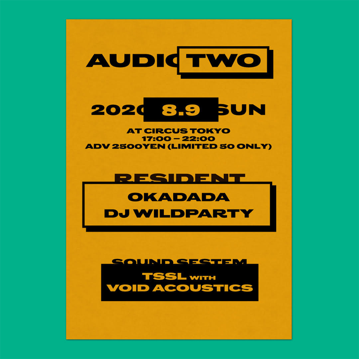 『AUDIO TWO』2020年8月9日(日)17:00~22:00 at CIRCUS Tokyo