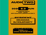 『AUDIO TWO』2020年8月9日(日)17:00~22:00 at CIRCUS Tokyo