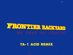FRONTIER BACKYARD – KONCOS TA-1によるREMIX『We have no choice -TA-1 ACID REMIX-』Release