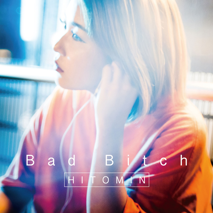 HITOMIN 1st EP『Bad Bitch』